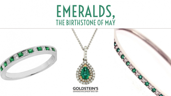 Emeralds, The Birthstone of May | Goldstein's Jewelers Blog